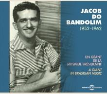 JACOB DO BANDOLIM - UN GÉANT DE LA MUSIQUE BRÉSILIENNE