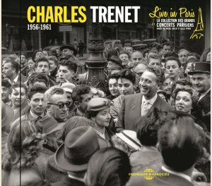 CHARLES TRENET LIVE IN PARIS - 1956-1961