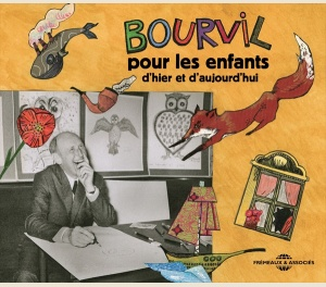 BOURVIL POUR LES ENFANTS D'HIER ET D'AUJOURD'HUI