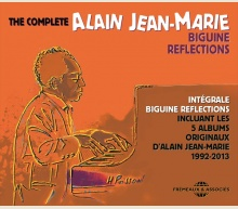 ALAIN JEAN-MARIE - THE COMPLETE BIGUINE REFLECTIONS 1992-2013
