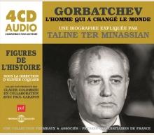 GORBATCHEV, L'HOMME QUI A CHANGÉ LE MONDE