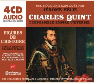 CHARLES QUINT, L'IMPOSSIBLE EMPIRE UNIVERSEL