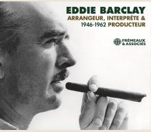 EDDIE BARCLAY ARRANGEUR, INTERPRÈTE & PRODUCTEUR