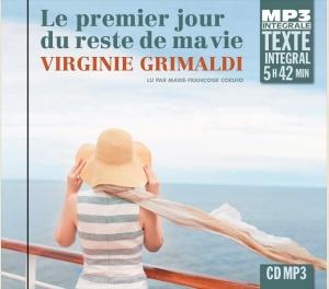 VIRGINIE GRIMALDI - LE PREMIER JOUR DU RESTE DE MA VIE - INTÉGRALE MP3
