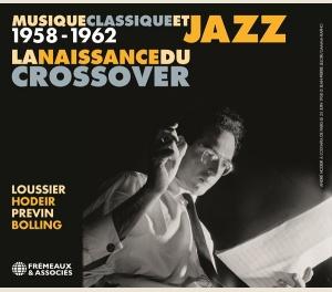 MUSIQUE CLASSIQUE ET JAZZ, LA NAISSANCE DU CROSSOVER 1958-1962