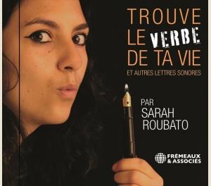 SARAH ROUBATO - TROUVE LE VERBE DE TA VIE