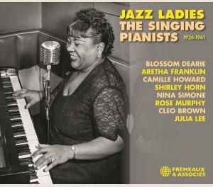 JAZZ LADIES - THE SINGING PIANISTS 1926-1961