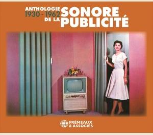 ANTHOLOGIE SONORE DE LA PUBLICITÉ 1930-1962