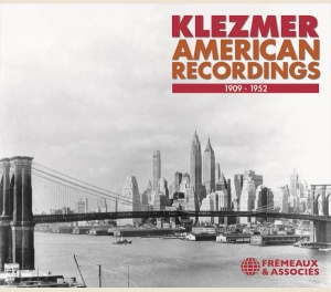 KLEZMER, AMERICAN RECORDINGS 1909-1952