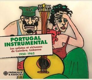PORTUGAL INSTRUMENTAL : LES SOLISTES ET VIRTUOSES DE COIMBRA, LISBONNE 1950-1962